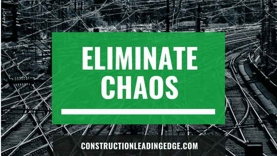 Eliminate chaos in a construction business. Listen to Episode 86 of The Construction Leading Edge podcast to find out more...